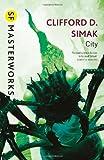 Clifford D. Simak City (S.F. MASTERWORKS)
