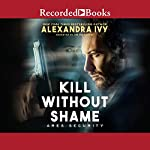Kill Without Shame | Alexandra Ivy
