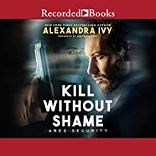 Kill Without Shame Audiobook by Alexandra Ivy Narrated by Jim Frangione