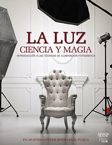 La Luz. Ciencia Y Magia (Photoclub)