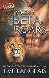When A Beta Roars (A Lion's Pride) (Volume 2)