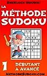 La M�thode Sudoku - Volume 1 - D�buta...