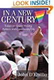 In a New Century: Essays on Queer History, Politics, and Community Life