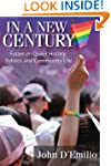In a New Century: Essays on Queer His...
