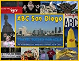 ABC San Diego: Travel Guides for Kids (Great Things to do in San Diego from A-Z)