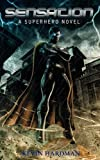 Sensation:  A Superhero Novel (English Edition)