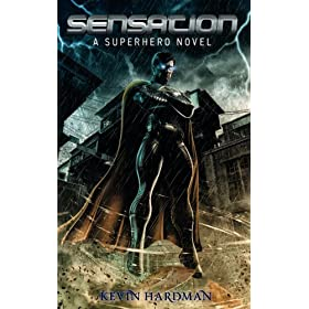 "Sensation:  A Superhero Novel (Kindle Edition) By Kevin Hardman          Buy new: $3.99     Customer Rating:       First tagged ""superhero"" by IK"