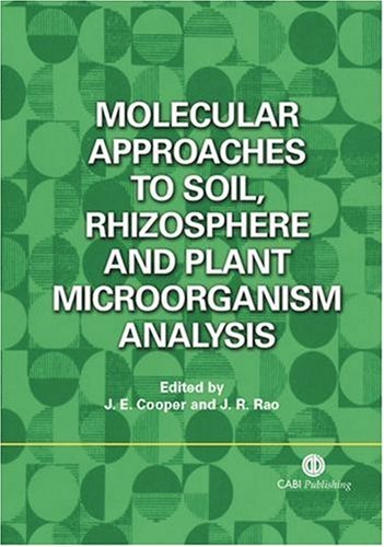 Molecular Approaches to Soil, Rhizosphere and Plant Microorganism Analysis J.E.