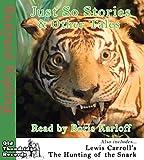 Rudyard Kipling Kipling's Just So Stories and Other Tales / The Hunting of the Snark (Audio CD) - Read by Boris Karloff