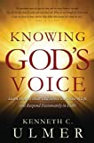 img - for Knowing God's Voice: Learn How to Hear God Above the Chaos of Life and Respond Passionately in Faith by Dr. Kenneth C. Ulmer Ph.D (2011-09-01) book / textbook / text book