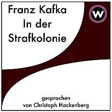 In der Strafkolonie Hörbuch von Franz Kafka Gesprochen von: Christoph Hackenberg
