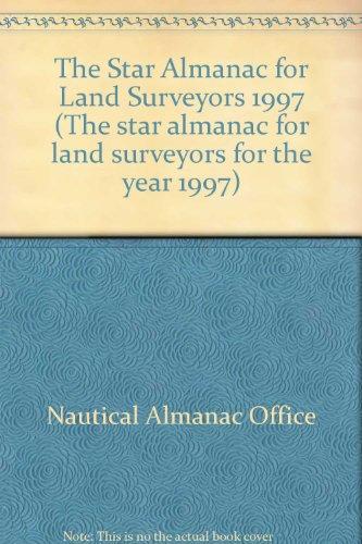 star-almanac-for-land-surveyors-1997-the-star-almanac-for-land-surveyors-for-the-year-1997