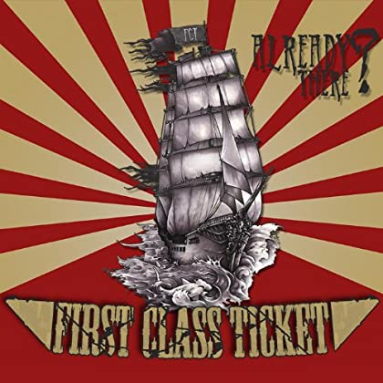 First Class Ticket - Already There? (Limited Edition)