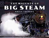 The Majesty of Big Steam