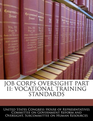 Job Corps Oversight Part Ii: Vocational Training Standards