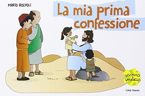 La mia prima confessione Storia di una grande amicizia PDF