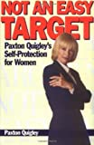 img - for Not an Easy Target: Paxton Quigley's Self-Protection for Women by Paxton Quigley (1995-04-27) book / textbook / text book