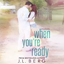When You're Ready Audiobook by J. L. Berg Narrated by Carly Robins, Scott Aiello