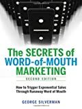 img - for The Secrets of Word-of-Mouth Marketing: How to Trigger Exponential Sales Through Runaway Word of Mouth book / textbook / text book