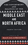 The Government and Politics of the Middle East and North Africa (4th Edition) (0813338999) by David Long