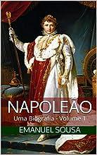Napoleão: Uma Biografia - Volume 1