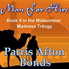 Man For Hire: Midsummer Madness Trilogy, Book 2 (       UNABRIDGED) by Parris Afton Bonds Narrated by Erin Jones