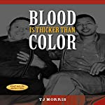 Blood Is Thicker Than Color | TJ Morris