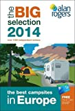 Alan Rogers - The Best Campsites in Europe 2014 (Alan Rogers Guides)