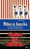 Mitten in Amerika - Peter Woeste
