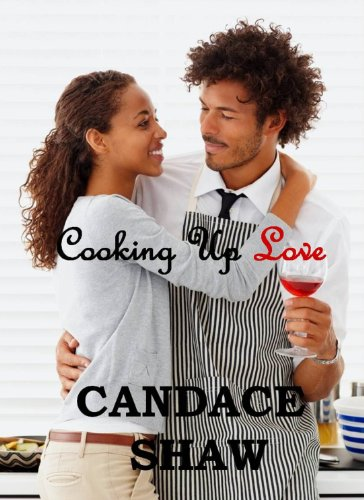 Cooking Up Love by Candace Shaw ebook deal