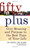 img - for Fifty Plus: Give Meaning and Purpose to the Best Time of Your Life book / textbook / text book