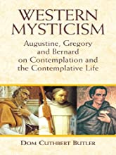 Western Mysticism Augustine Gregory and Bernard on Contemplation and the Contemplative Life