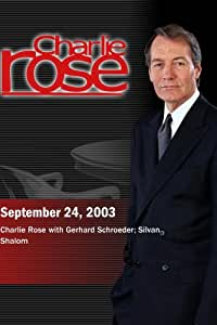 Charlie Rose with Gerhard Schroeder; Silvan Shalom (September 24, 2003)