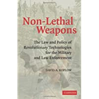 Non-Lethal Weapons: The Law