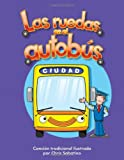 Las ruedas en el autobús (The Wheels on the Bus) (Literacy, Language, & Learning) (Spanish Edition)