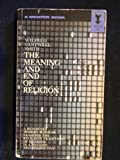 img - for The Meaning and End of Religion: A New Approach to the Religious Traditions of Mankind book / textbook / text book