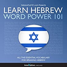 Learn Hebrew: Word Power 101 (       UNABRIDGED) by Innovative Language Learning LLC Narrated by uncredited