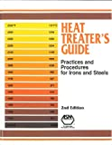 Heat Treater's Guide: Practices and Procedures for Irons and Steels - 0871705206