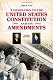 A Companion to the United States Constitution and Its Amendments (Companion to the United States Constitution & Its Amendments)