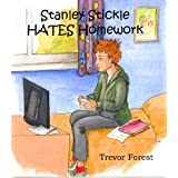 Stanley Stickle Hates Homeworkby Trevor  Forest