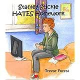 Stanley Stickle Hates Homeworkby Trevor  Forest