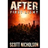 After: First Light (AFTER post-apocalyptic series, Book 0) ~ Scott Nicholson