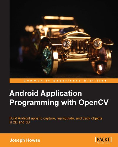 Joseph Howse - Android Application Programming with OpenCV