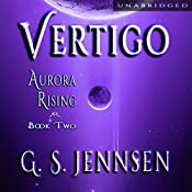 Vertigo: Aurora Rising, Book Two | G. S. Jennsen