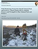 img - for Wolf Monitoring Protocol for Denali National Park and Preserve, Yukon-Charley Rivers National Preserve and Wrangell-St. Elias National Park and ... Resource Report NPS/CAMN/NRR-2009/168) book / textbook / text book