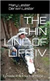 img - for THE THIN LINE OF LIFE IV: Episode 1: A Touch of Hope book / textbook / text book