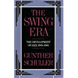 The Swing Era: The Development of Jazz, 1930-1945: The Development of Jazz, 1930-45 (History of Jazz)by Gunther Schuller