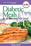 Diabetic Meals in 30 Minutes?or Less!