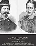 The Woman in Battle:  A Narrative of the Exploits, Adventures, and Travels of Madame Loreta Janeta Velazquez