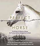 img - for The Perfect Horse: The Daring U.S. Mission to Rescue the Priceless Stallions Kidnapped by the Nazis book / textbook / text book
